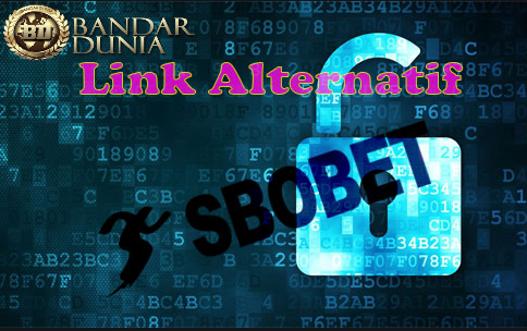 Link Alternatif Sbobet Terbaru Anti Blokir